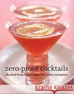 Zero Proof Cocktails Liz Scott 9781580089593