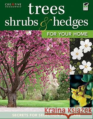 Trees, Shrubs & Hedges for Your Home Creative Homeowner Press 9781580115070