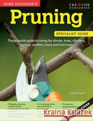 Home Gardener's Pruning  Squire, David 9781580117739