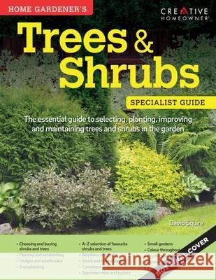 Home Gardener's Trees & Shrubs  Squire, David 9781580117746