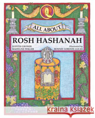 All about Rosh Hashanah Judyth Groner Madeline Wikler Bonnie Gordon-Lucas 9781580130042