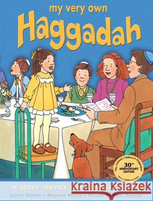 My Very Own Haggadah: A Seder Service for Young Children Judyth Groner Sally Springer Madeline Wikler 9781580130233