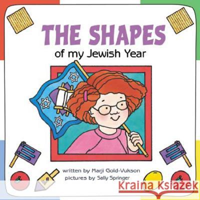 The Shapes of My Jewish Year Marji Gold-Vukson Sally Springer 9781580130493