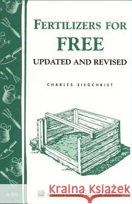 Fertilizers for Free Charles Siegchrist 9781580172240