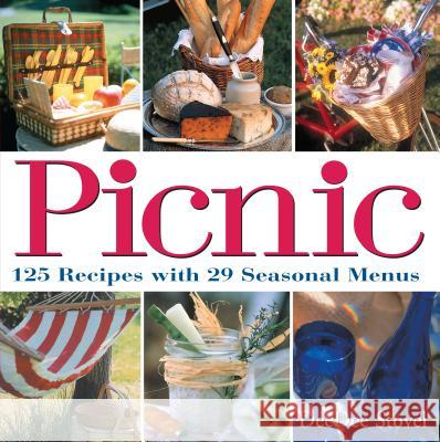 Picnic: 125 Recipes with 29 Seasonal Menus Dee Dee Stovel Deedee Stovel 9781580173773