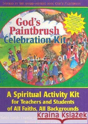 God's Paintbrush Celebration Kit: A Spiritual Activity Kit Sandy Eisenberg Sasso Sandy Eisenberg-Sasso Donald Schmidt 9781580230506 Jewish Lights Publishing