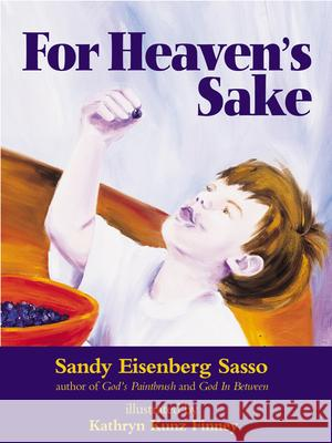 For Heaven's Sake: For Heaven's Sake Sandy Eisenberg Sasso Kathryn Kunz Finney 9781580230544 Jewish Lights Publishing