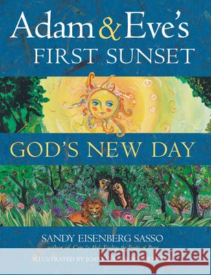 Adam & Eve's First Sunset: God's New Day Sandy Eisenberg Sasso Joani Keller Rothenberg 9781580231770 Jewish Lights Publishing