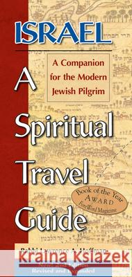 Israel--A Spiritual Travel Guide (2nd Edition): A Companion for the Modern Jewish Pilgrim Lawrence A. Hoffman 9781580232616