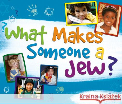 What Makes Someone a Jew?: What Makes Someone a Jew? Lauren Seidman 9781580233217