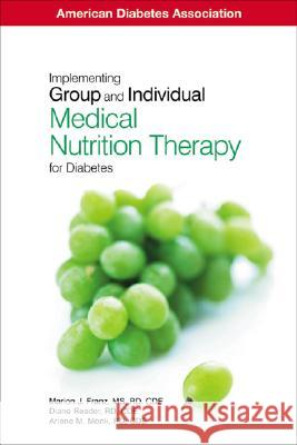 Implementing Group and Individual Medical Nurition Therapy for Diabetes Marion J. Franz Diane Franz Diane Reader 9781580401654 American Diabetes Association