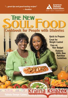 The New Soul Food Cookbook for People with Diabetes Fabiola Demps Gaines Roniece Weaver 9781580402507