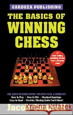 The Basics of Winning Chess, 3rd Edition Jacob Cantrell 9781580420525