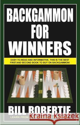 Backgammon for Winners Bill Robertie 9781580423434