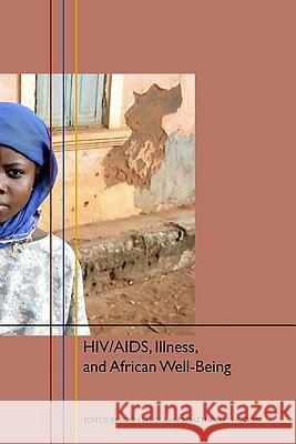 Hiv/Aids, Illness, and African Well-Being Toyin Falola Matthew Heaton 9781580462402