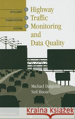 Highway Traffic Monitoring and Data Quality Michael Dalgleish Neil Hoose 9781580537155