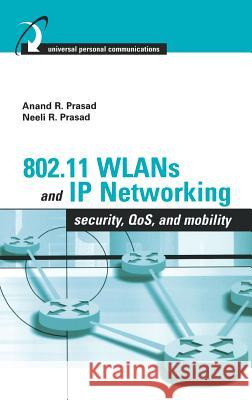 802.11 Wlans and IP Networking Neeli Prasad Anand Prasad 9781580537896