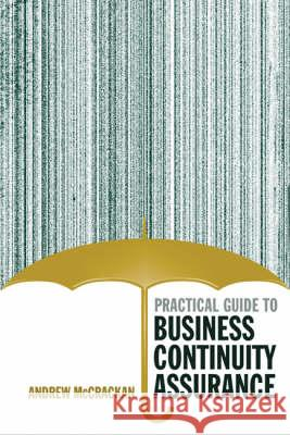 Practical Guide to Business Continuity Assurance Andrew McCrackan 9781580539272