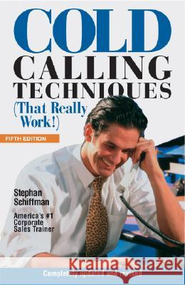 Cold Calling Techniques 5th Edition Stephan Schiffman 9781580628563