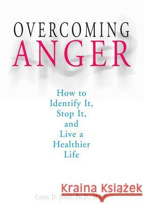 Overcoming Anger Carol D. Jones 9781580629294