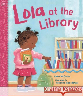 Lola at the Library Anna McQuinn Rosalind Beardshaw 9781580891424