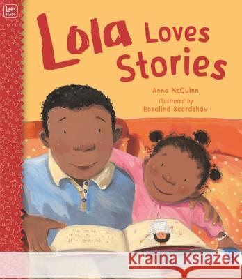 Lola Loves Stories Anna McQuinn Rosalind Beardshaw 9781580892599