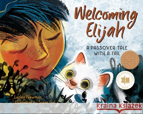 Welcoming Elijah: A Passover Tale with a Tail Leslea Newman Susan Gal 9781580898829