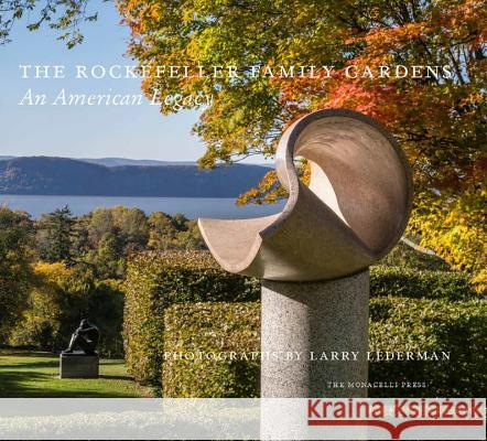 The Rockefeller Family Gardens: An American Legacy Larry Lederman Dominique Browning Todd Forrest 9781580934879 Monacelli Press
