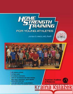 Home Strength Training for Young Athletes Jordan D. Metzl   9781581107166