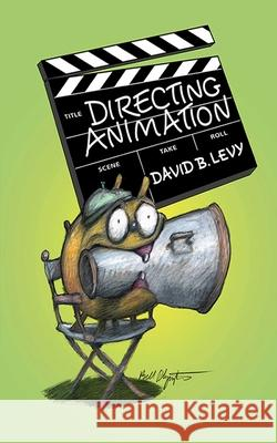 Directing Animation David Levy 9781581157468