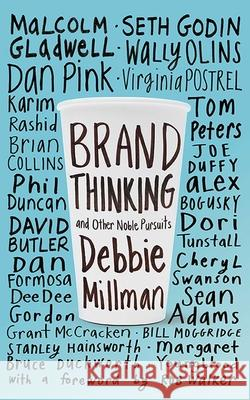 Brand Thinking and Other Noble Pursuits Debbie Millman 9781581158649