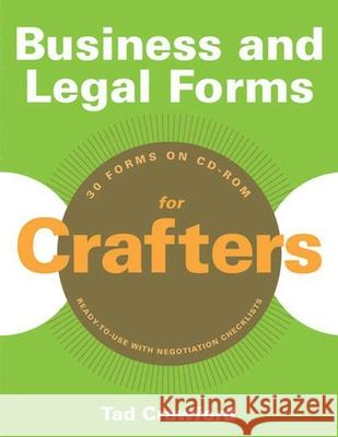 Business and Legal Forms for Crafters [With CDROM] Tad Crawford 9781581159158
