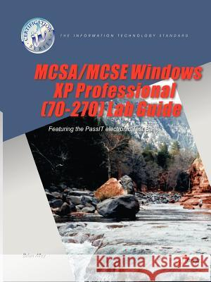 McSa/MCSE Windows XP Professional (70-270) Lab Guide Brian Alley Charles Brooks 9781581220605
