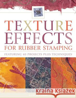 Texture Effects for Rubber Stamping : Featuring 37 Projects Plus Techniques Nancy Curry 9781581805581