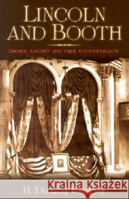 Lincoln and Booth: More Light on the Conspiracy H. Donald Winkler 9781581823424
