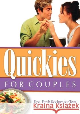 Quickies for Couples: Fast, Fresh Recipes for Two Katy Scott Arushi Sinha 9781581823479