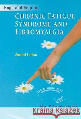 Hope and Help for Chronic Fatigue Syndrome and Fibromyalgia Alison Bested 9781581826708