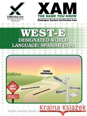 Designated World Language: Spanish 0191: Washington Teachers Certification Exam Sharon Wynne 9781581975574