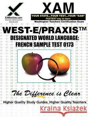 West-E/Praxis II Designated World Language: French Sample Test 0173: Teacher Certification Exam Sharon Wynne 9781581975666