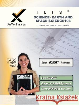 Ilts Science- Earth and Space Science 108 Teacher Certification Test Prep Study Guide Sharon Wynne 9781581976731