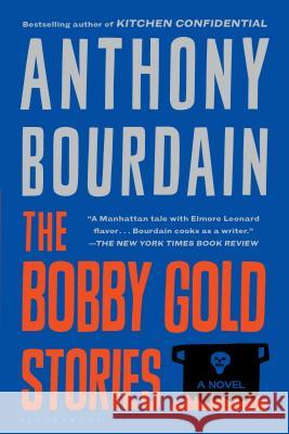 The Bobby Gold Stories Anthony Bourdain Breaulove Swells Whimsy 9781582344096