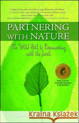 Partnering with Nature: The Wild Path to Reconnecting with the Earth Catriona MacGregor 9781582702193