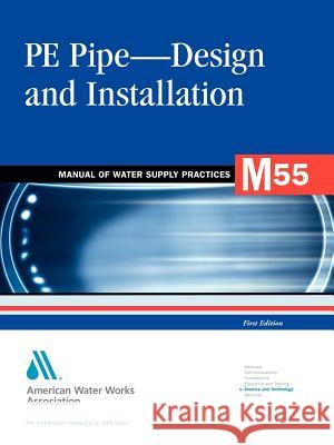 M55 Pe Pipe--Design and Installation AWWA (American Water Works Association) 9781583213872