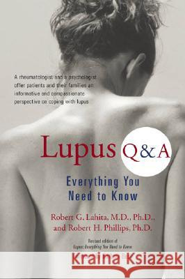 Lupus Q & A: Everything You Need to Know Robert G. Lahita Robert H. Phillips 9781583331965