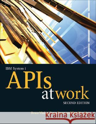 IBM System I APIs at Work Bruce Vining Doug Pence Ron Hawkins 9781583470695