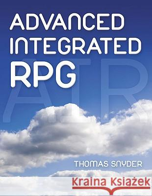 Advanced Integrated RPG Thomas Snyder 9781583470954