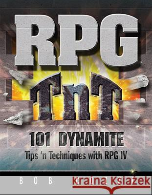 RPG TnT: 101 Dynamite Tips 'n Techniques with RPG IV Bob Cozzi 9781583473641