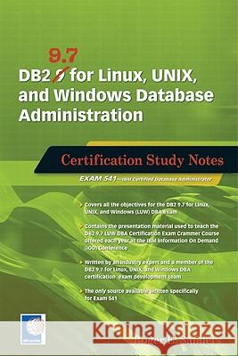 DB2 9.7 for Linux, UNIX, and Windows Database Administration: Certification Study Notes Roger E. Sanders 9781583473672