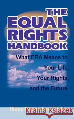 The Equal Rights Handbook: What ERA Means to Your Life, Your Rights, and the Future Riane Tennenhaus Eisler 9781583480250 toExcel