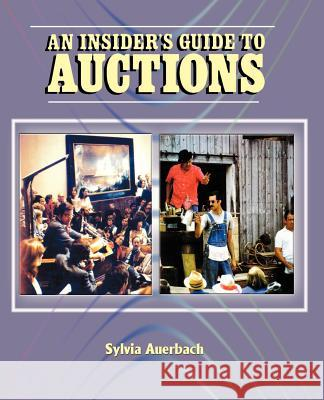 The Insider's Guide to Auctions Sylvia Auerbach 9781583483213